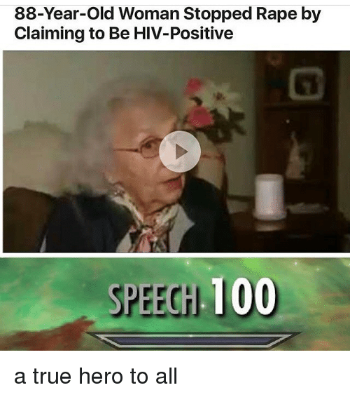 Hiv Positive: 88-Year-Old Woman Stopped Rape by  Claiming to Be HIV-Positive  SPEECH 100 a true hero to all