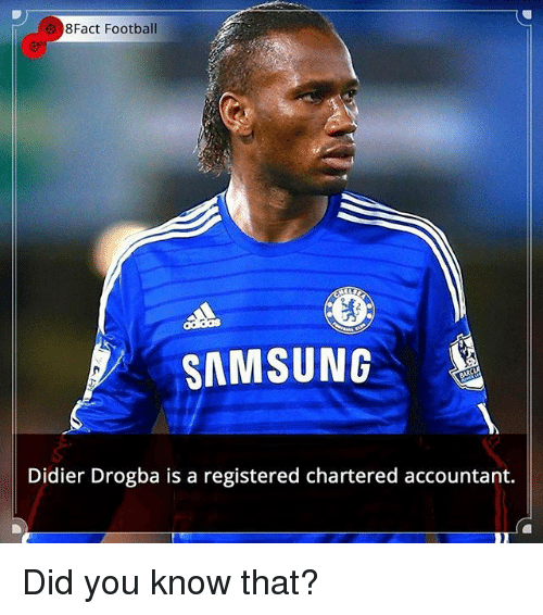 Football, Memes, and Samsung: 8Fact Football  SAMSUNG  Didier Drogba is a registered chartered accountant. Did you know that?