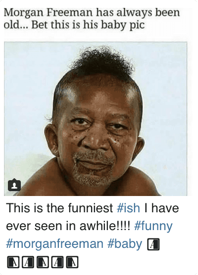 Baby, It's Cold Outside, Funny, and Morgan Freeman: Morgan Freeman has always been old... Bet this is his baby pic This is the funniest ish I have ever seen in awhile!!!! funny morganfreeman baby 😂😂😂