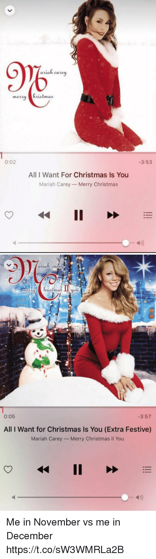 All I Want for Christmas is You: 9%  0:02  -3:53  All I Want For Christmas Is You  Mariah Carey Merry Christmas  4D)   aran ca  mmem  MOLL  0:05  -3:57  All I Want for Christmas Is You (Extra Festive)  Mariah Carey- Merry Christmas II You  4) Me in November vs me in December https://t.co/sW3WMRLa2B