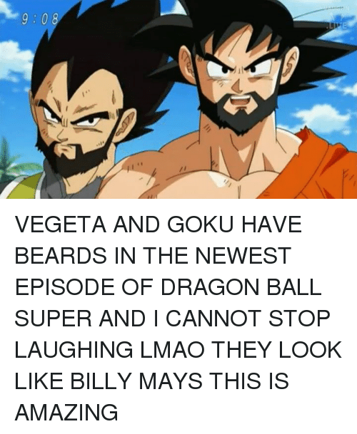 Dank Memes: 9 0 8 VEGETA AND GOKU HAVE BEARDS IN THE NEWEST EPISODE OF DRAGON BALL SUPER AND I CANNOT STOP LAUGHING LMAO THEY LOOK LIKE BILLY MAYS THIS IS AMAZING