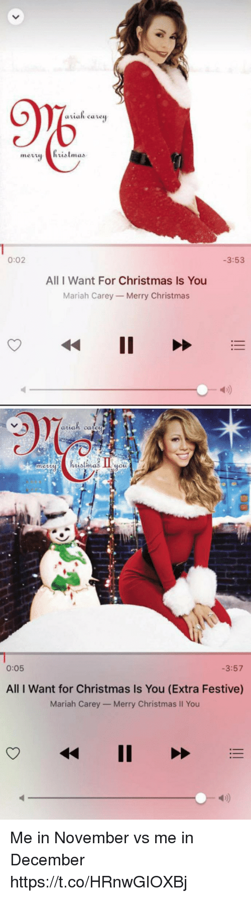 All I Want for Christmas Is You, Christmas, and Funny: 9%  -3:53  0:02  All I Want For Christmas Is You  Mariah Carey Merry Christmas  4D)   arian ca  hrialimas  0:05  -3:57  All I Want for Christmas Is You (Extra Festive)  Mariah Carey- Merry Christmas Il You  4) Me in November vs me in December https://t.co/HRnwGIOXBj