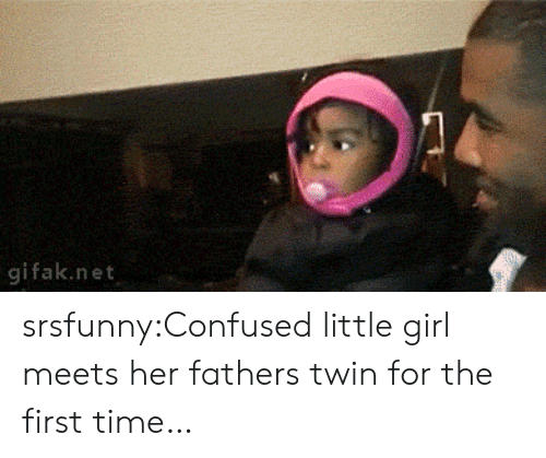 Gifak: 9  gifak.net srsfunny:Confused little girl meets her fathers twin for the first time…