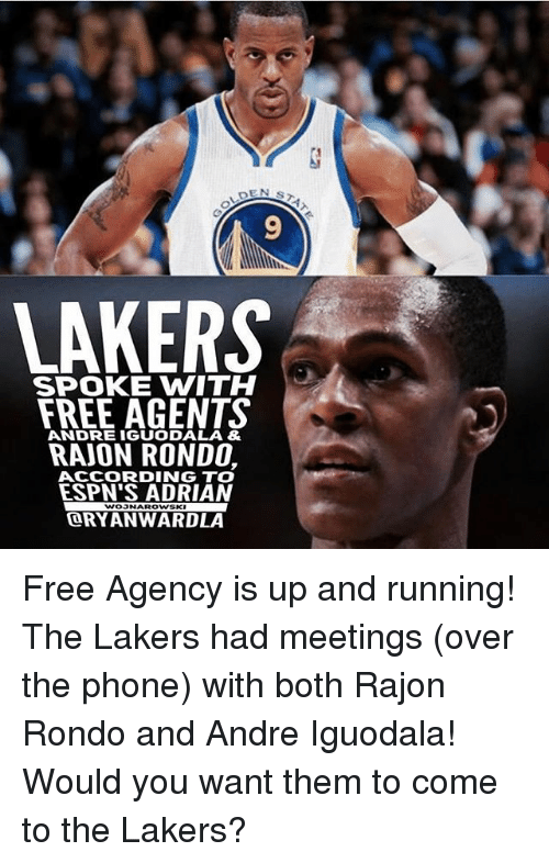 iguodala: 9  LAKERS  SPOKE WITH  FREE AGENTS  RAJON RONDO,  ANDRE IGUODALA &  ACCORDING TO  ESPN'S ADRIAN  ORYANWARDLA  WOSNAROWSKI Free Agency is up and running! The Lakers had meetings (over the phone) with both Rajon Rondo and Andre Iguodala! Would you want them to come to the Lakers?
