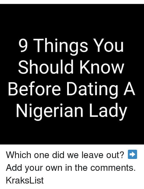 Dating, Memes, and 🤖: 9 Things You  Should KnoW  Before Dating A  Nigerian Lady Which one did we leave out? ➡️Add your own in the comments. KraksList