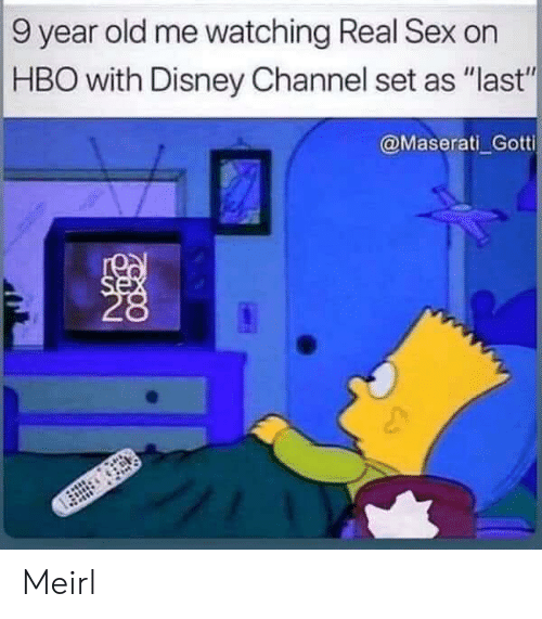"Disney Channel: 9 year old me watching Real Sex on  HBO with Disney Channel set as ""last""  @Maserati Gotti  se Meirl"