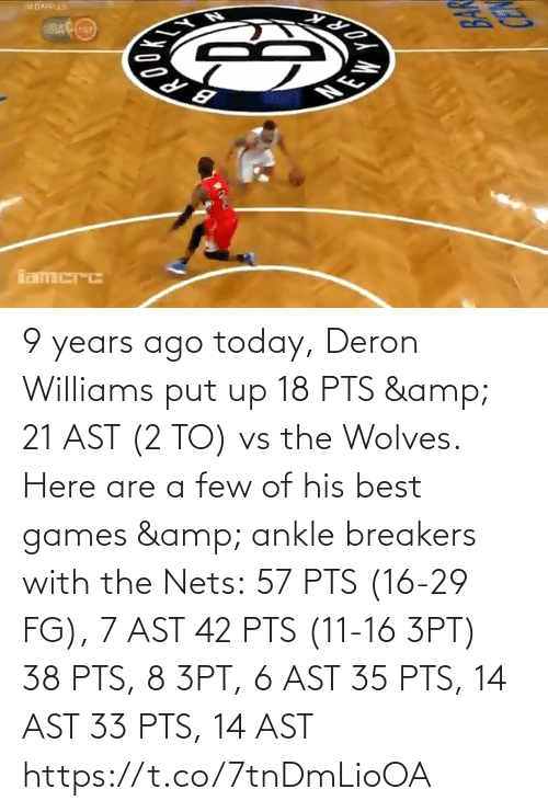 Nets: 9 years ago today, Deron Williams put up 18 PTS & 21 AST (2 TO) vs the Wolves.   Here are a few of his best games & ankle breakers with the Nets:  57 PTS (16-29 FG), 7 AST 42 PTS (11-16 3PT) 38 PTS, 8 3PT, 6 AST 35 PTS, 14 AST 33 PTS, 14 AST  https://t.co/7tnDmLioOA