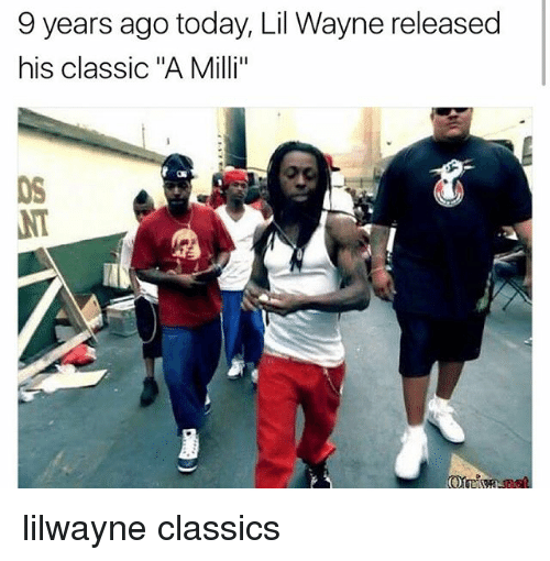 """milli: 9 years ago today, Lil Wayne released  his classic """"A Milli"""" lilwayne classics"""