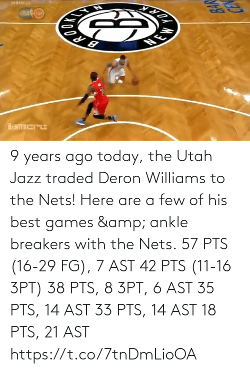 Nets: 9 years ago today, the Utah Jazz traded Deron Williams to the Nets!   Here are a few of his best games & ankle breakers with the Nets.  57 PTS (16-29 FG), 7 AST 42 PTS (11-16 3PT) 38 PTS, 8 3PT, 6 AST 35 PTS, 14 AST 33 PTS, 14 AST 18 PTS, 21 AST   https://t.co/7tnDmLioOA