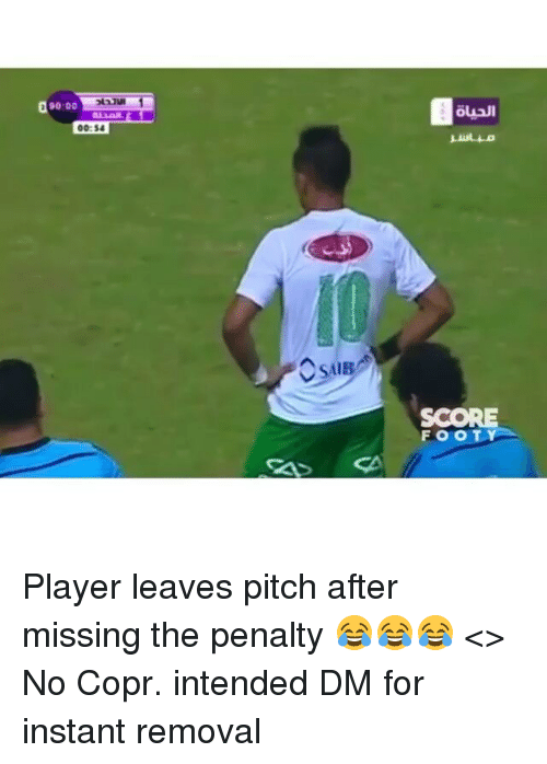Memes, 🤖, and Player: 90:00  SCORE  FOOTY Player leaves pitch after missing the penalty 😂😂😂 <> No Copr. intended DM for instant removal