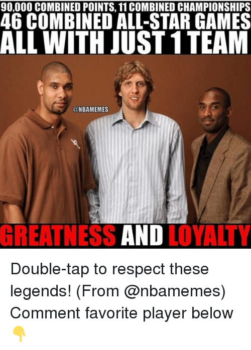 All Star, Memes, and Nba: 90,000 COMBINED POINTS, 11 COMBINED CHAMPIONSHIPS  46 COMBINED ALL-STAR GAMES  ALL WITH JUST 1TEAM  @NBA MEMES  GREATNESS AND  LOYALTY Double-tap to respect these legends! (From @nbamemes) Comment favorite player below 👇