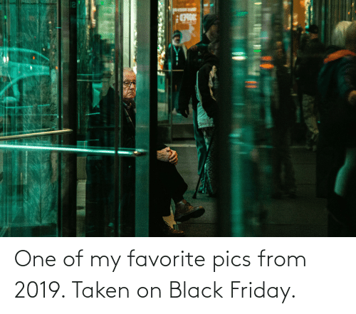 Black Friday: 90 One of my favorite pics from 2019. Taken on Black Friday.