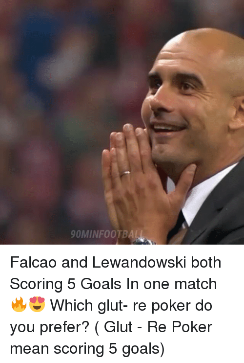 Goals, Memes, and Match: 90MINFOOTBAL Falcao and Lewandowski both Scoring 5 Goals In one match 🔥😍 Which glut- re poker do you prefer? ( Glut - Re Poker mean scoring 5 goals)