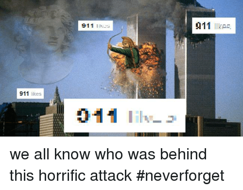 Perfidious Persian and Horrific: 911  likes  911 likes  011 we all know who was behind this horrific attack  #neverforget