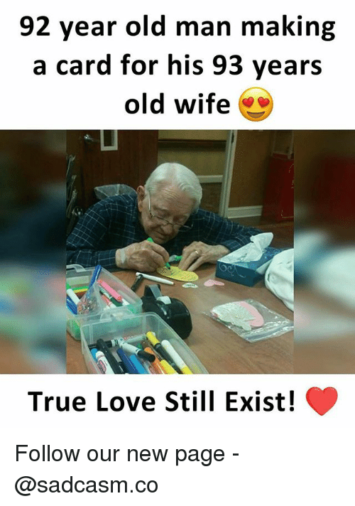 Love, Memes, and Old Man: 92 year old man making  a card for his 93 years  old wife  ㄩ  True Love Still Exist! Follow our new page - @sadcasm.co