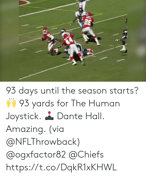 dante: 93 days until the season starts? 🙌  93 yards for The Human Joystick. 🕹   Dante Hall. Amazing. (via @NFLThrowback) @ogxfactor82 @Chiefs https://t.co/DqkR1xKHWL