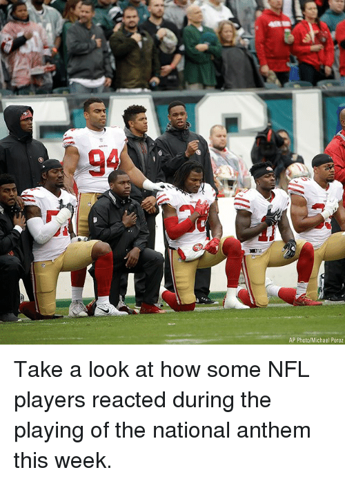 Memes, Nfl, and National Anthem: 94  AP Photo/Michael Perez Take a look at how some NFL players reacted during the playing of the national anthem this week.