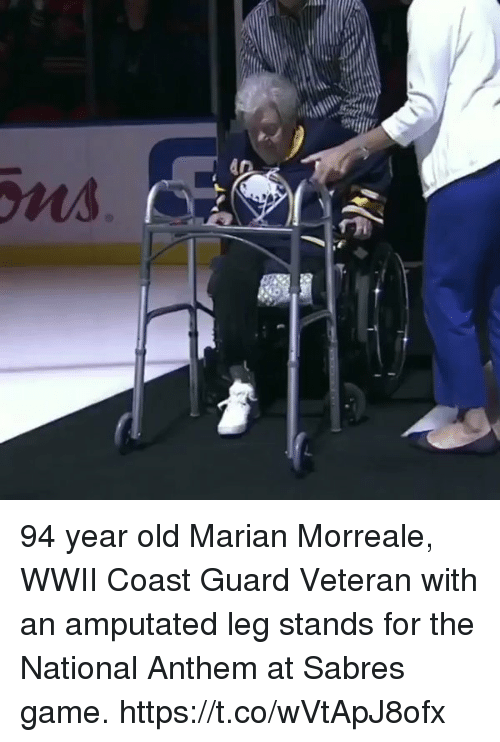Memes, National Anthem, and Game: 94 year old Marian Morreale, WWII Coast Guard Veteran with an amputated leg stands for the National Anthem at Sabres game. https://t.co/wVtApJ8ofx
