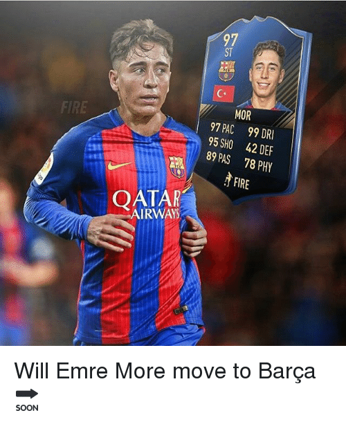 Reh: 97  MOR  PAC  89 PAS 78 PHY  FIRE  QATAR  AIRWAYS  F Y  REH  DDP  928 E  R9,4 7 IR  947 E  C0  A H A  PSpl  C  759  998  AA  T RV Will Emre More move to Barça 🔜