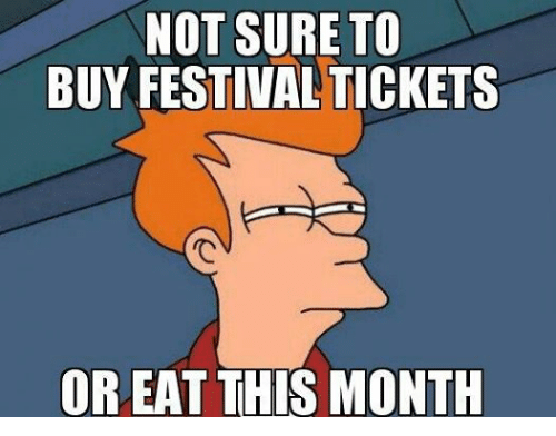 Facebook 0bf09a not sure to buy festival tickets or eat thismonth music meme on