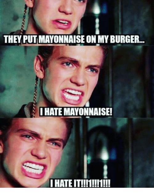 Facebook 120743 they putmayonnaise on my burger i hate mayonnaise! i hate it!in