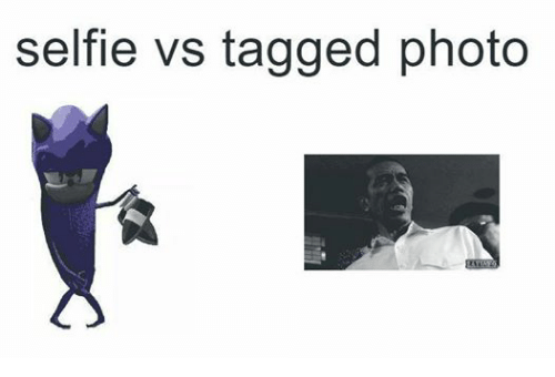 Selfie, Tagged, and Dank Memes: selfie vs tagged photo