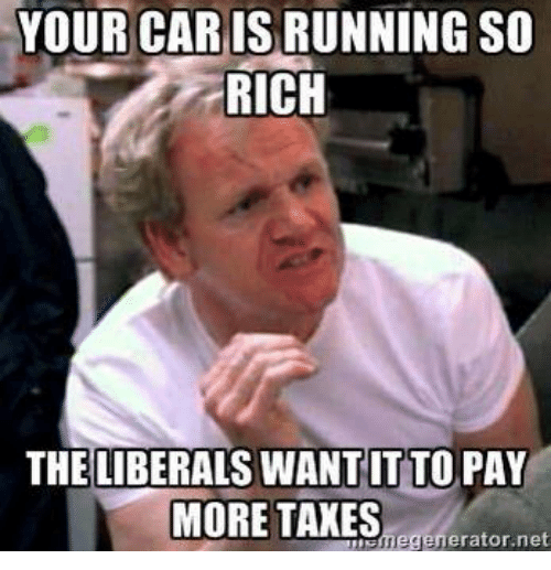 mechanic: YOUR CARIS RUNNING SO  RICH  THE LIBERALS WANTIT TO PAY  MORE TAXES  egenerator net