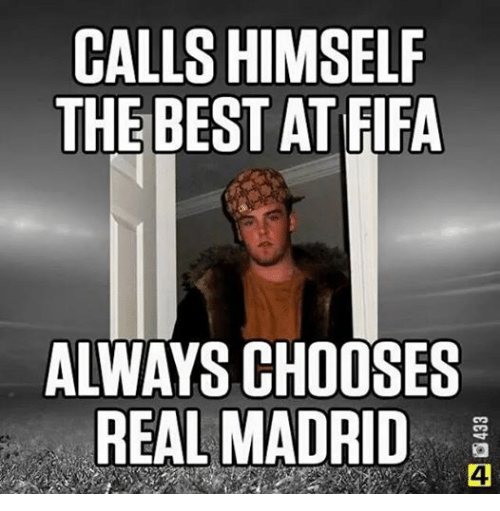 calls himself the best at fifa always chooses real madrid