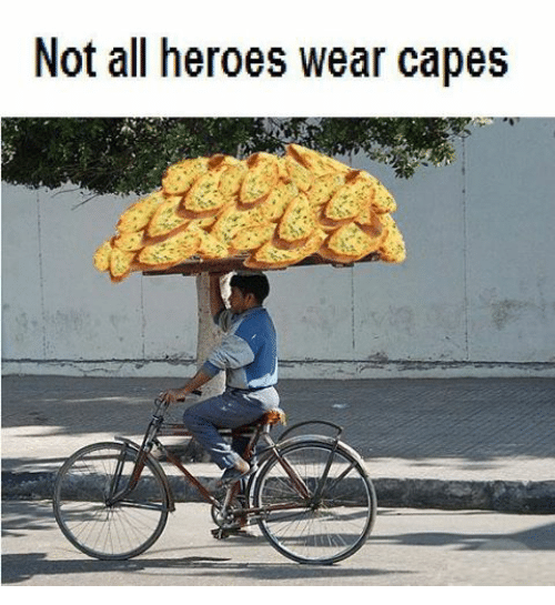 Not All Heroes Wear Capes | Heroes Meme on SIZZLE