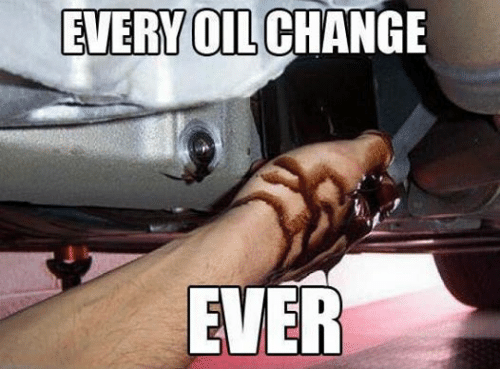 mechanic: EVERY OIL CHANGE  EVER