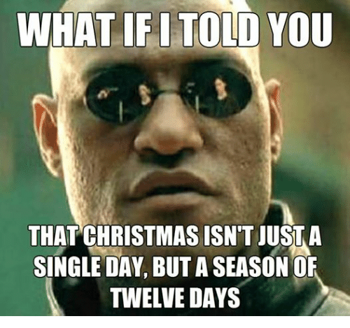 Christmas, Episcopal Church , and Singles: TIF I TOLD YOU  WHAT THAT CHRISTMAS ISN'T JUST A  SINGLE DAY, BUTASEASON OF  TWELVE DAYS