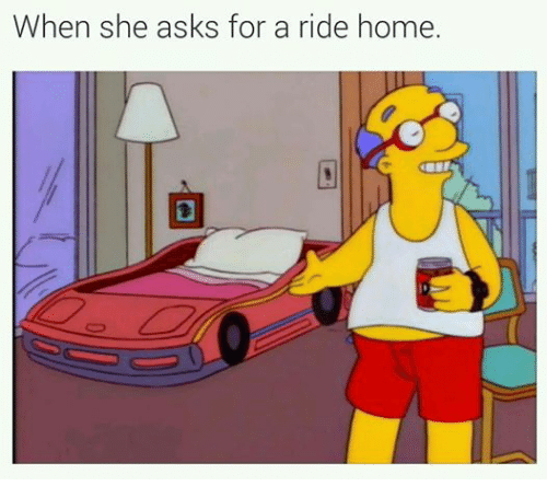 Relationships: When she asks for a ride home