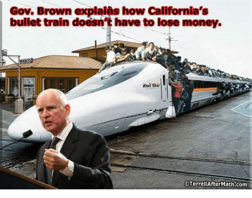 Money, Browns, and California: Gov. Brown explains how California's  bullet train doesn't have to lose money.  Rail Star  OTerrellAfter Math.com