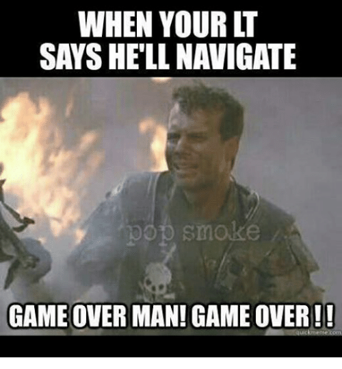 Game, Games, and Military: WHEN YOUR LT  GAME OVER MAN! GAME OVER