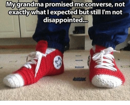 , and Relationships: My grandma promised me converse, not exactly ...