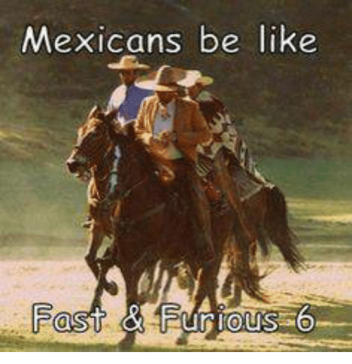 Mexican Word of the Day: Mexicans be like