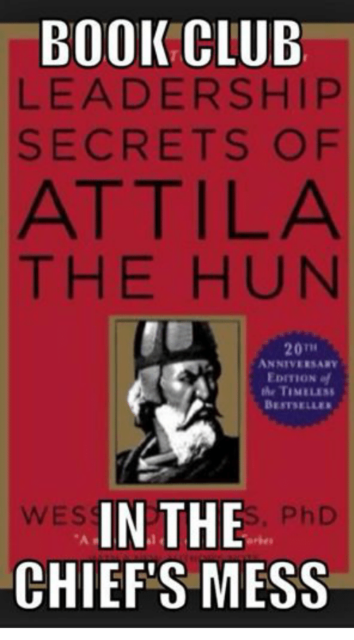 attila the hun leadership essay Essay on leadership secrets of atilla the hun leadership secrets of attila the hun authored by wess roberts, phd (warner books 1985) leadership secrets of attila the hun is one of the smallest books, yet encompasses a great deal of knowledge.