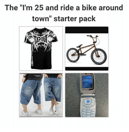 "Starter Packs, Starter Pack, and Dank Memes: The ""I'm 25 and ride a bike around  town"" starter pack"