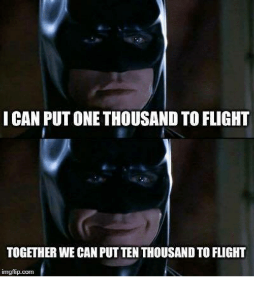 Christian Memes: ICAN PUTONETHOUSAND TO FLIGHT  TOGETHER WE CAN PUTTEN THOUSANDTOFLIGHT  imgflip.com