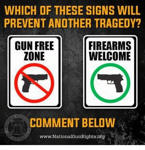 Facebook 7f093a which of these signs will prevent another tragedy? firearms gun,Gun Free Zone Meme