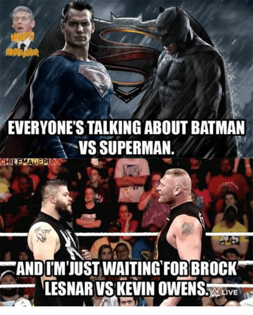 Batman, Superman, and Wrestling: EVERYONE'S TALKING ABOUT BATMAN  VS SUPERMAN.  GANDIMIUST WAITING FOR BROCK  LIVE