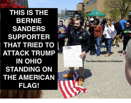 Bernie Sanders, Facebook, and American: THIS IS THE  BERNIE  SANDERS  SUPPORTER  THAT TRIED TO  ATTACK TRUMP  IN OHIO  STANDING ON  THE AMERICAN  FLAG!  ISTAND  The Silent Majority on Facebook