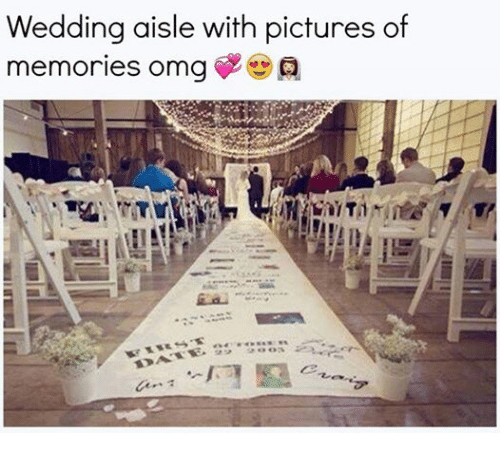 Relationships: Wedding aisle with pictures of  memories omg