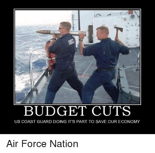 Air Force, Budget, and Military: BUDGET CUTS  US COAST GUARD DOING IT'S PART TO SAVE OUR ECONOMY Air Force Nation