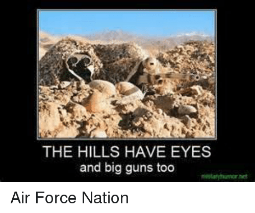 Air Force: THE HILLS HAVE EYES  and big guns too Air Force Nation