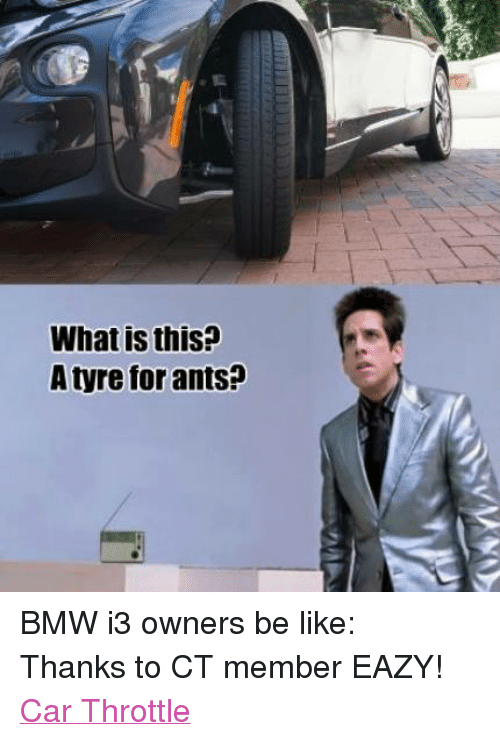 What Is This A Tyre For Ants Bmw I3 Owners Be Like