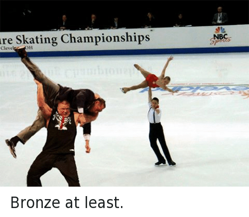 Skate: are Skating Championships  Cleve Bronze at least.