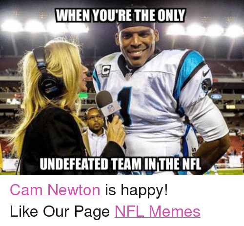 Facebook Cam Newton is happy Like Our 74927d when youre the only undefeated teaminthe nfl cam newton is happy,Cam Newton Colin Kaepernick Meme