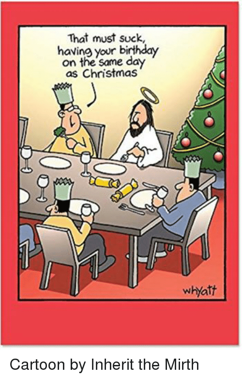 Episcopal Church : That must suck,  having your On the same day  as Christmas  w Hyatt Cartoon by Inherit the Mirth