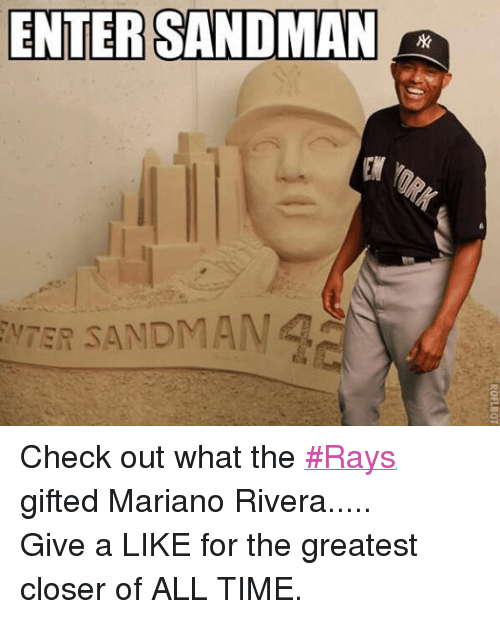 Entering Sandman: ENTER SANDMAN Check out what the #Rays gifted Mariano Rivera..... Give a LIKE for the greatest closer of ALL TIME.